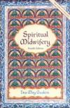 Spiritual Midwifery - Ina May Gaskin