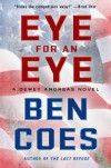 Eye for an Eye: A Dewey Andreas Novel - Ben Coes