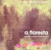 A Floresta - Sophia de Mello Breyner Andresen, Teresa Olazabal Cabral