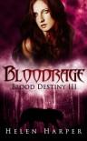 Bloodrage (Blood Destiny, #3) - Helen   Harper