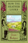 How the Heather Looks: A Joyous Journey to the British Sources of Children's Books - Joan Bodger, Mark Lang
