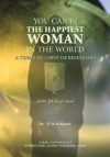 You Can Be The Happiest Woman in the World: A Treasure Chest of Reminders - A'id al-Qarni