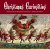 Christmas Curiosities: Odd, Dark, and Forgotten Christmas - John Grossman