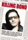 Killing Bono - Neil McCormick, Bartosz Czartoryski