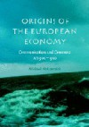 Origins of the European Economy: Communications and Commerce AD 300 - 900 - Michael McCormick