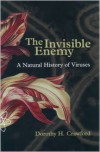 The Invisible Enemy: A Natural History of Viruses - Dorothy Crawford