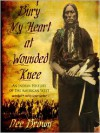 Bury My Heart at Wounded Knee: An Indian History of the American West (MP3 Book) - Dee Brown, Grover Gardner