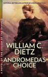 Andromeda's Choice - William C. Dietz