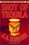 Shot of Tequila - A Jack Daniels Thriller - J.A. Konrath