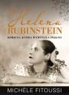 Helena Rubinstein. Kobieta, która wymyśliła piękno - Michele Fitoussi