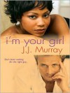 I'm Your Girl - J. J. Murray