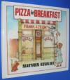 Pizza for Breakfast - Maryann Kovalski