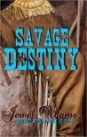 Savage Destiny [The Story of Blackhawk and Cali] - Jewel   Adams