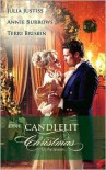 One Candlelit Christmas: Christmas Wedding Wish/The Rake's Secret Son/Blame it on the Mistletoe (Harlequin Historical Series #919) - Julia Justiss,  Terri Brisbin,  Annie Burrows