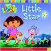 Dora the Explorer: Little Star - Sarah Willson, Thompson Brothers