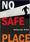No Safe Place - Deborah Ellis