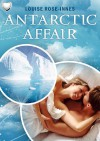 Antarctic Affair - Louise Rose-Innes