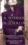 A Woman In Berlin - Anonymous, Marta Hillers, Philip Boehm