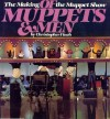Of Muppets and Men: The Making of the Muppet Show - Christopher Finch