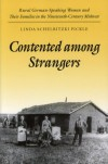 Contented among Strangers: Rural German-Speaking Women and Their Families in the Nineteenth-Century Midwest - Linda Pickle