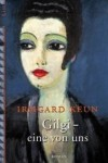 Gilgi, eine von uns - Irmgard Keun
