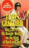 You Can't Put No Boogie-Woogie on the King of Rock and Roll - Lewis Grizzard