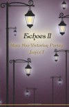 Echoes ll: More Neo-Victorian Poetry (Volume 2) - Janice T