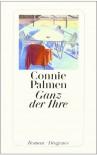 Ganz der Ihre - Connie Palmen