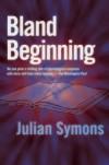 Bland Beginning - Julian Symons