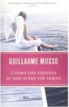 L'uomo che credeva di non avere più tempo - Guillaume Musso