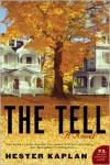 The Tell - Hester Kaplan