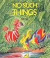 No Such Things - Bill Peet