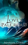 Love's Pale Road - Martin Gibbs