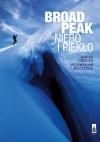 Broad Peak. Niebo i piekło - Przemysław Wilczyński, Bartek Dobroch