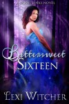Bittersweet Sixteen - Lexi Witcher