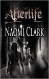 Afterlife - Naomi Clark,  Kim Richards (Editor)