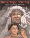 Brother Eagle, Sister Sky - Susan Jeffers