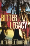Bitter Legacy: A Matt Royal Mystery (Matt Royal Mysteries) - H. Terrell Griffin