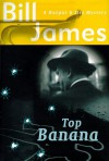 Top Banana - Bill  James