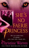 She's No Faerie Princess (The Others, Book 2) (Others Novels) - Christine Warren