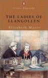 The Ladies Of Llangollen - Elizabeth Mavor