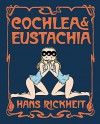 Cochlea & Eustachia - Hans Rickheit