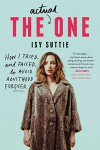 The Actual One: How I Tried, and Failed, to Avoid Adulthood Forever - Isy Suttie