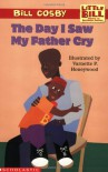 Little Bill #12: The Day I Saw My Father Cry (level 3) - Bill Cosby, Varnette P. Honeywood