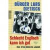Schlecht Englisch kann ich gut: Eine freie deutsche Jugend - Bürger Lars Dietrich