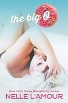 The Big O (An OTT Insta-love STANDALONE) - Nelle L'Amour