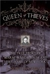 "Queen of Thieves: The True Story of ""Marm"" Mandelbaum and Her Gangs of New York - J. North Conway"