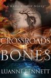 Crossroads of Bones - Luanne Bennett