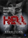 Short Ride to Hell: A Brantley Colton Mystery - Rodd Clark