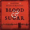 Blood & Sugar - Ben Onwukwe, Laura Shepherd-Robinson